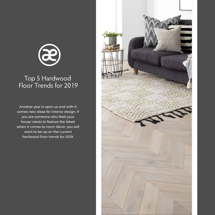 Top 5 Hardwood Floor Trends For 2019